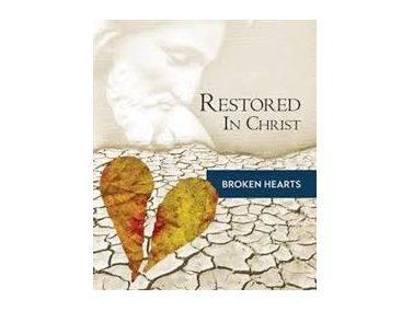 2015-02-18 Restored in Christ: Broken Hearts
