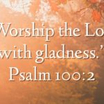 2019-10-06 Worship the Lord with Gladness