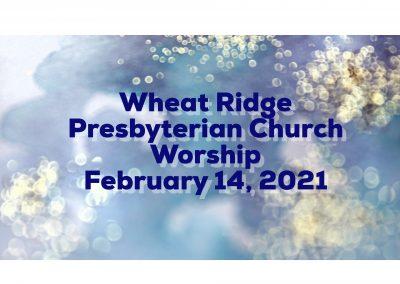 2021-02-14 WRPC Worship Service