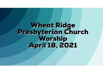 2021-04-18 WRPC Worship Service