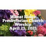 2021-04-25 WRPC Worship Service
