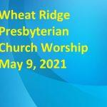 2021-05-09 WRPC Worship Service